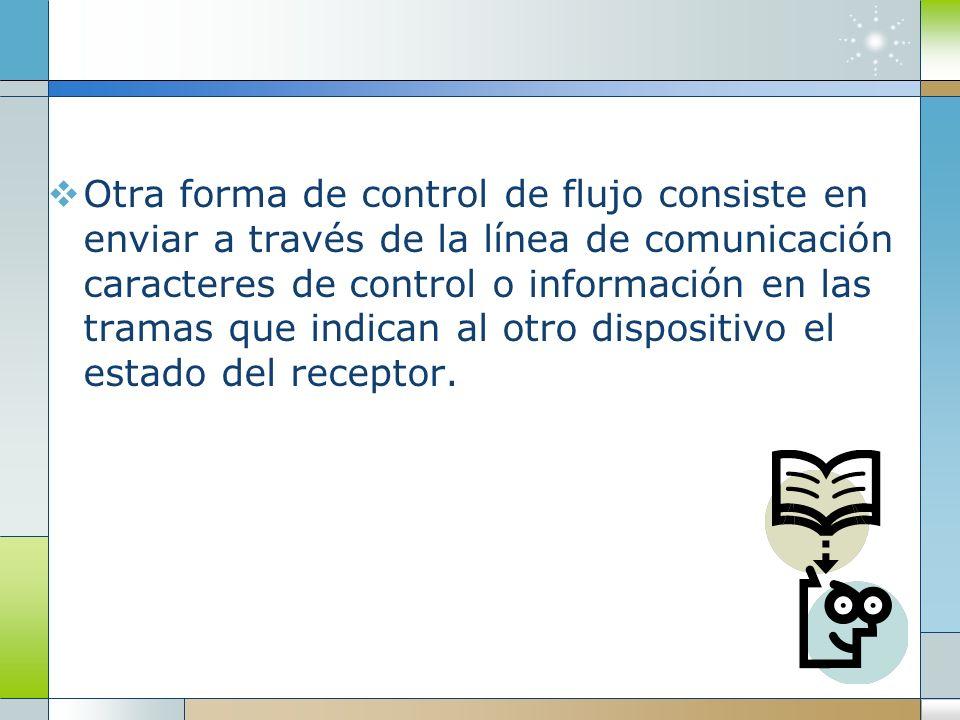 Control de flujo xon/xoff Se trata de un protocolo para el control del flujo de datos entre dispositivos informáticos (ordenadores, impresoras, etc.) Los caracteres son enviados por la línea serie secuencialmente y de modo asíncrono, con o sin paridad.