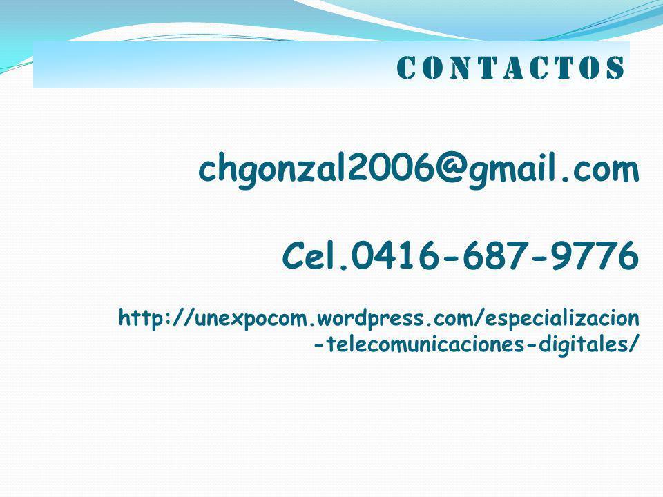 contactos chgonzal2006@gmail.com Cel.0416-687-9776 http://unexpocom.wordpress.com/especializacion -telecomunicaciones-digitales/
