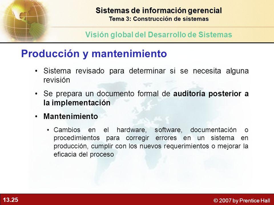 13.25 © 2007 by Prentice Hall Producción y mantenimiento Sistema revisado para determinar si se necesita alguna revisión Se prepara un documento forma