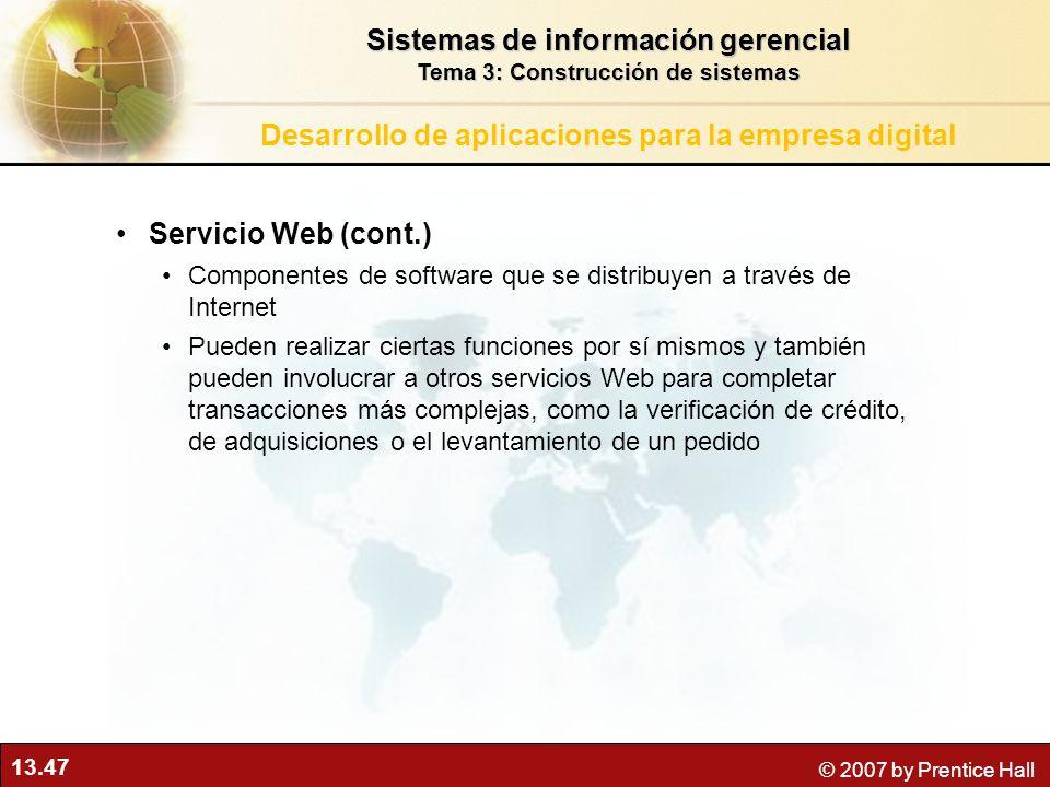 13.47 © 2007 by Prentice Hall Servicio Web (cont.) Componentes de software que se distribuyen a través de Internet Pueden realizar ciertas funciones p