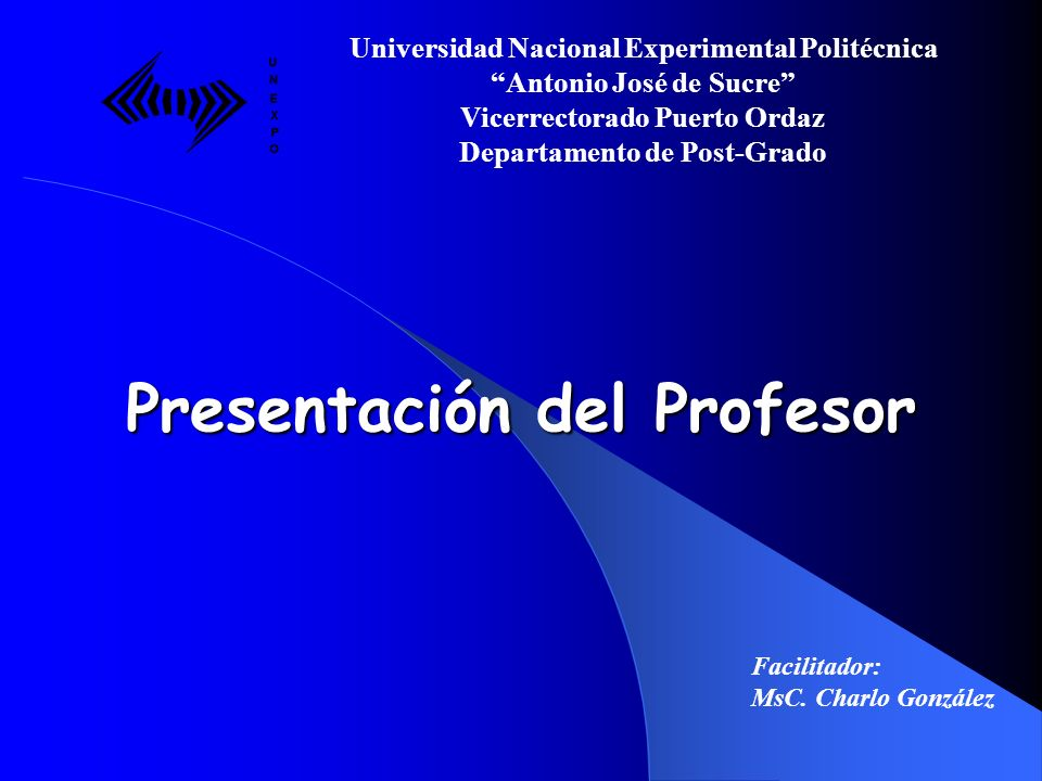 Universidad Nacional Experimental Politécnica Antonio José de Sucre Vicerrectorado Puerto Ordaz Departamento de Post-Grado Preguntas