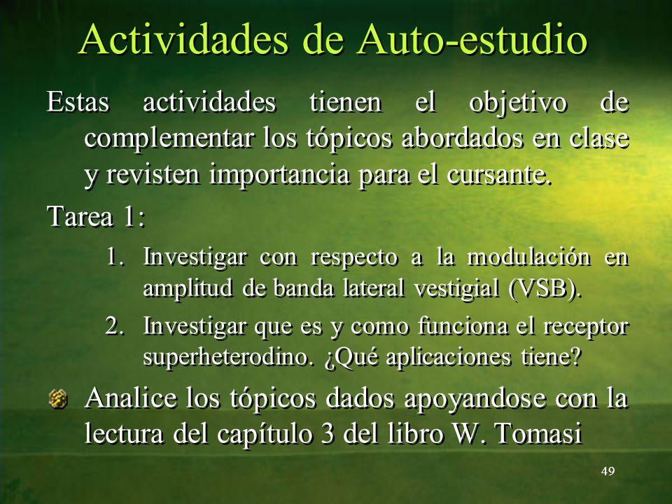 Actividades de Auto-estudio Estas actividades tienen el objetivo de complementar los tópicos abordados en clase y revisten importancia para el cursant