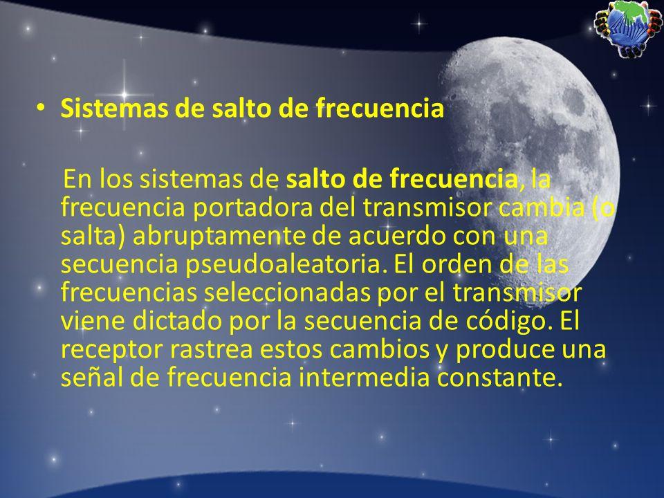Sistemas de salto de frecuencia En los sistemas de salto de frecuencia, la frecuencia portadora del transmisor cambia (o salta) abruptamente de acuerd