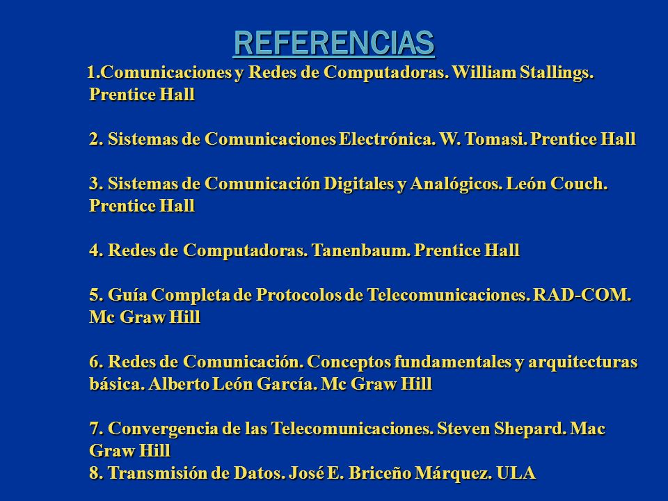 1.Comunicaciones y Redes de Computadoras.William Stallings.