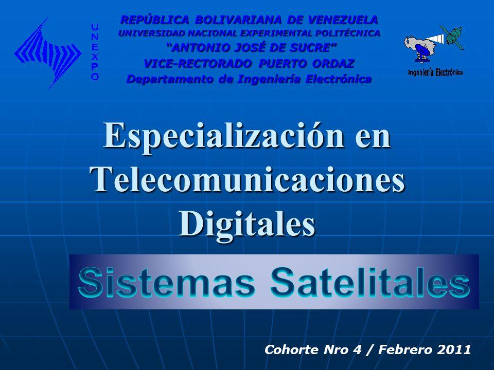 Especialización en Telecomunicaciones Digitales REPÚBLICA BOLIVARIANA DE VENEZUELA UNIVERSIDAD NACIONAL EXPERIMENTAL POLITÉCNICA ANTONIO JOSÉ DE SUCRE ANTONIO JOSÉ DE SUCRE VICE-RECTORADO PUERTO ORDAZ Departamento de Ingeniería Electrónica Cohorte Nro 4 / Febrero 2011