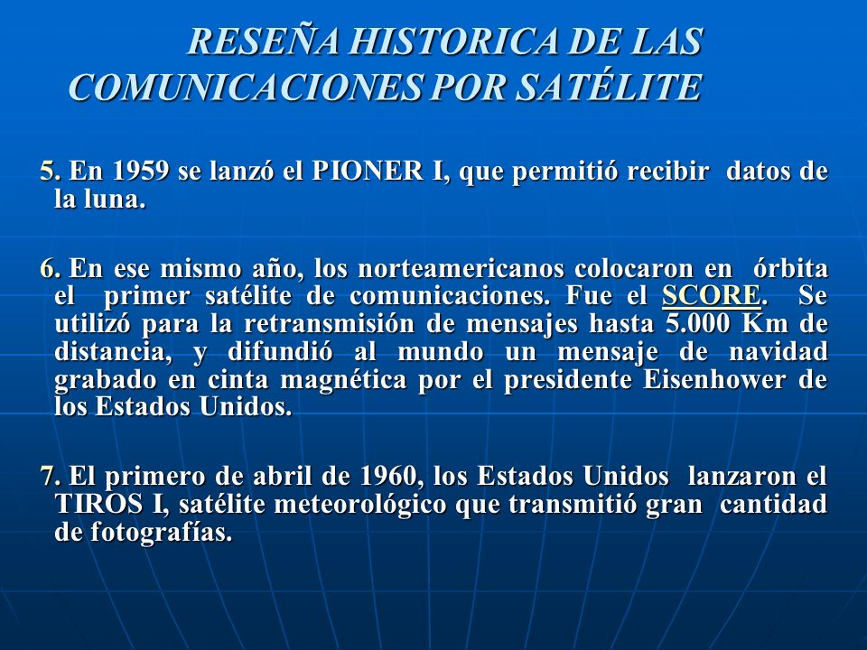 5.En 1959 se lanzó el PIONER I, que permitió recibir datos de la luna.