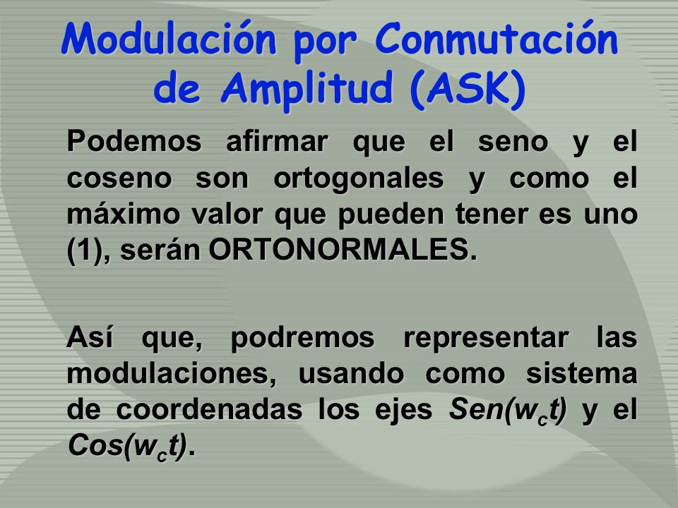 Podemos afirmar que el seno y el coseno son ortogonales y como el máximo valor que pueden tener es uno (1), serán ORTONORMALES.
