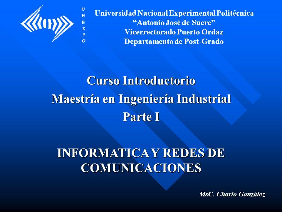 TEMA III REDES DE COMUNICACIONES Universidad Nacional Experimental Politécnica Antonio José de Sucre Vicerrectorado Puerto Ordaz Departamento de Post-Grado