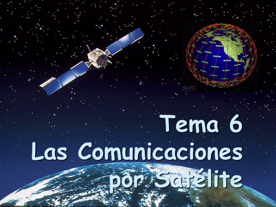 Tema 6 Las Comunicaciones por Satélite