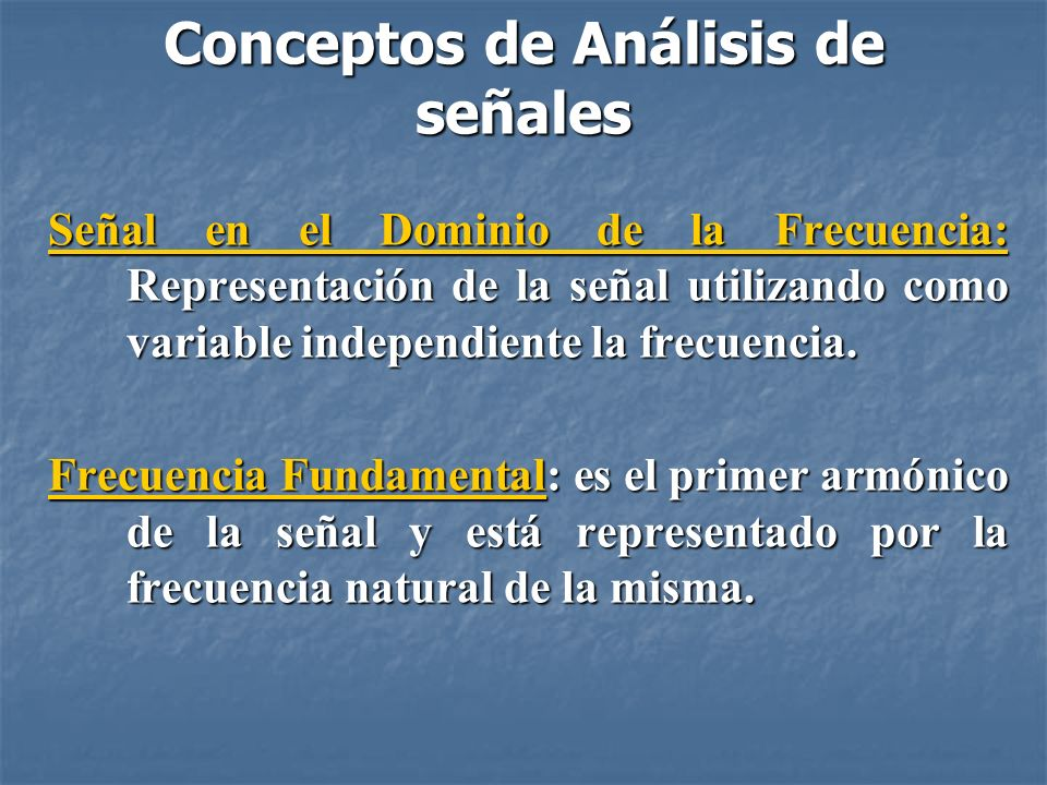 Componentes Espectrales de una señal La sumatoria de señales de varias frecuencias, contiene todas las frecuencias involucradas en los sumandos.