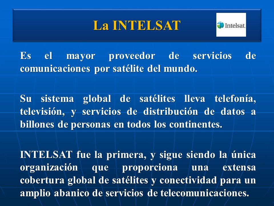 La INTELSAT Es el mayor proveedor de servicios de comunicaciones por satélite del mundo. Su sistema global de satélites lleva telefonía, televisión, y