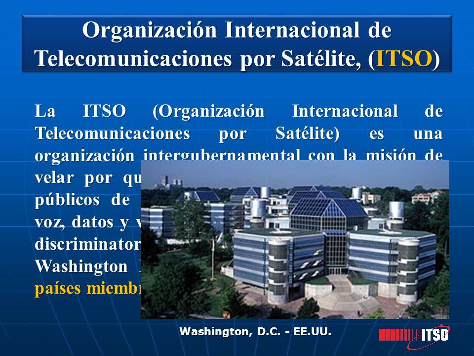 Organización Internacional de Telecomunicaciones por Satélite, (ITSO) Organización Internacional de Telecomunicaciones por Satélite, (ITSO) La ITSO (O