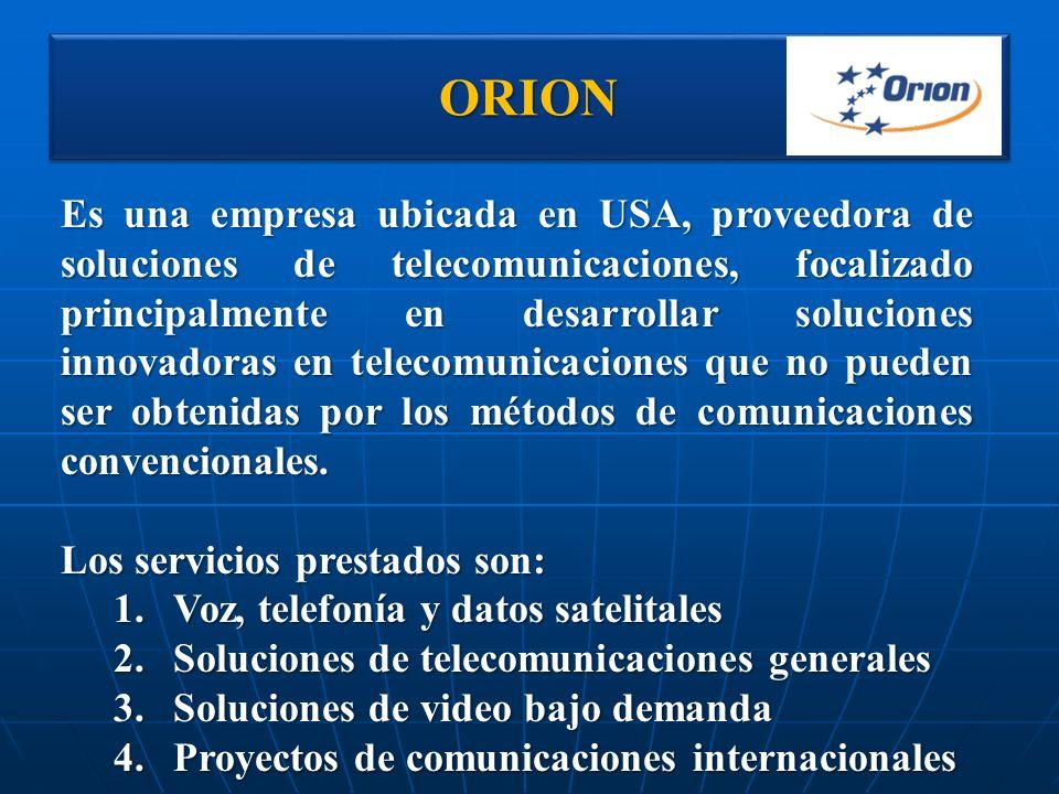 ORIONORION Es una empresa ubicada en USA, proveedora de soluciones de telecomunicaciones, focalizado principalmente en desarrollar soluciones innovado