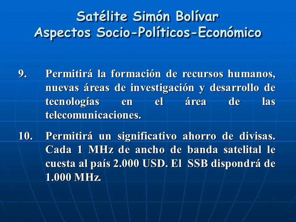 9.Permitirá la formación de recursos humanos, nuevas áreas de investigación y desarrollo de tecnologías en el área de las telecomunicaciones. 10.Permi