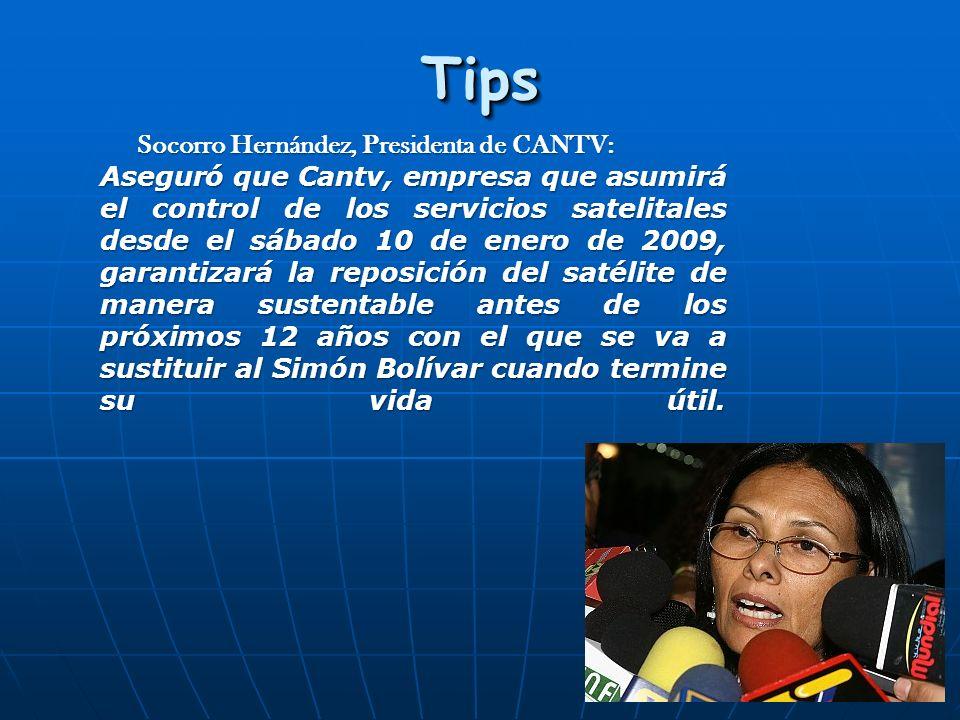 TipsTips Socorro Hernández, Presidenta de CANTV: Aseguró que Cantv, empresa que asumirá el control de los servicios satelitales desde el sábado 10 de