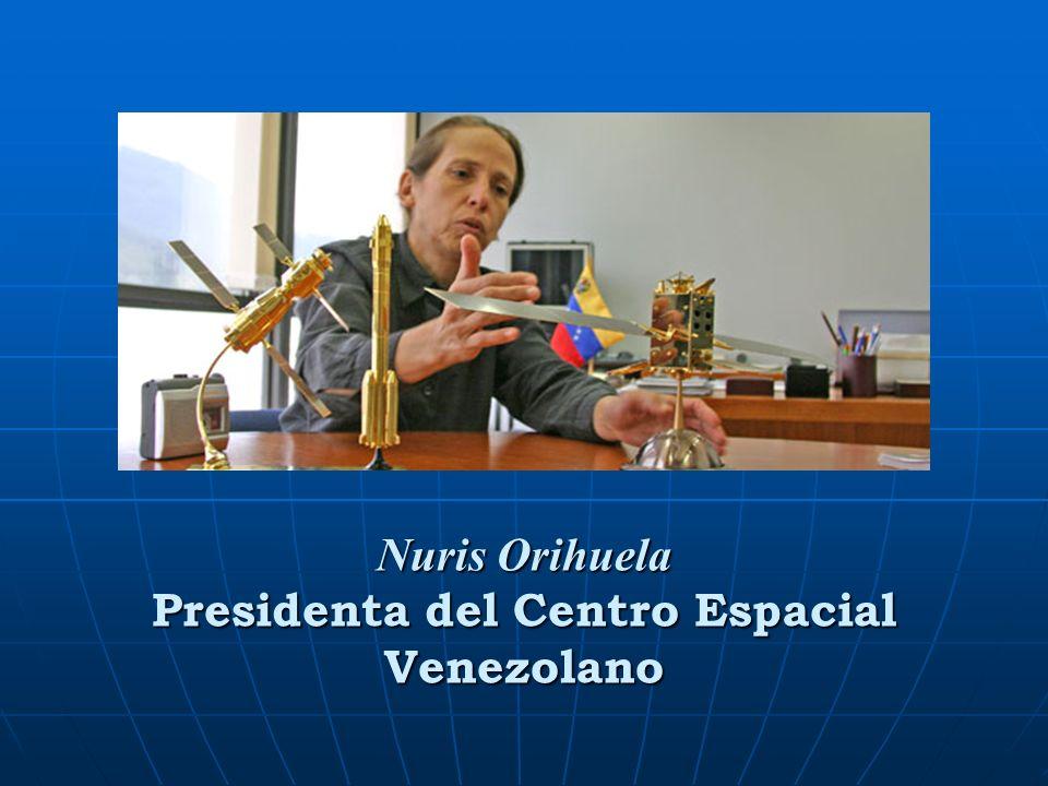 Nuris Orihuela Presidenta del Centro Espacial Venezolano