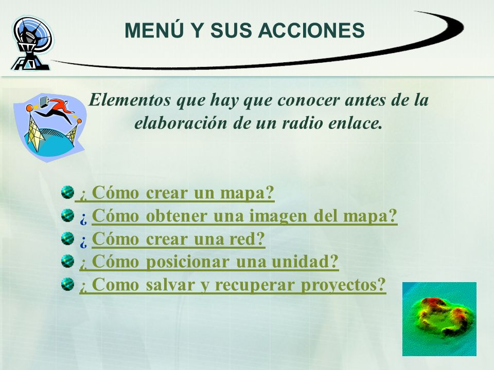 MENÚ Y SUS ACCIONES Elementos que hay que conocer antes de la elaboración de un radio enlace.