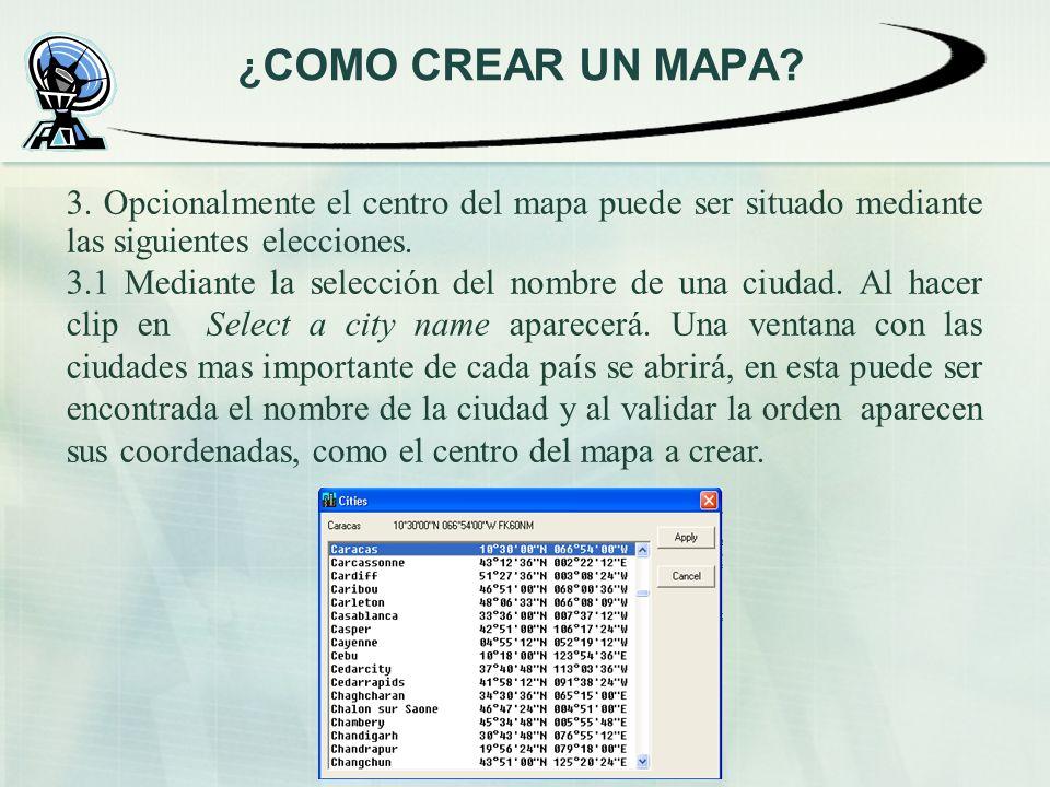 3. Opcionalmente el centro del mapa puede ser situado mediante las siguientes elecciones. 3.1 Mediante la selección del nombre de una ciudad. Al hacer