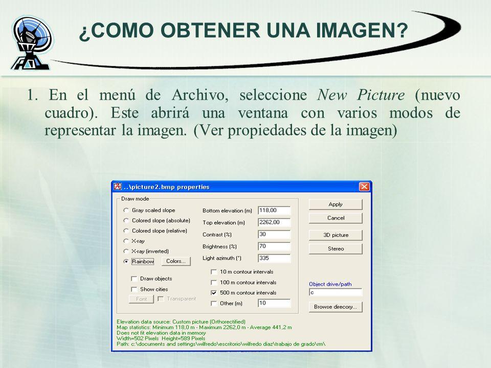 ¿COMO OBTENER UNA IMAGEN? 1. En el menú de Archivo, seleccione New Picture (nuevo cuadro). Este abrirá una ventana con varios modos de representar la