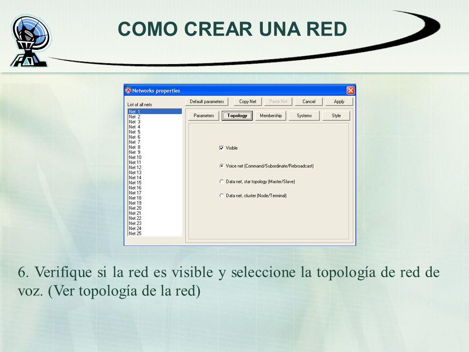 COMO CREAR UNA RED 6. Verifique si la red es visible y seleccione la topología de red de voz. (Ver topología de la red)