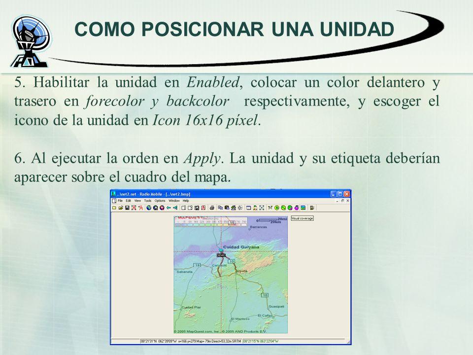 COMO POSICIONAR UNA UNIDAD 5.
