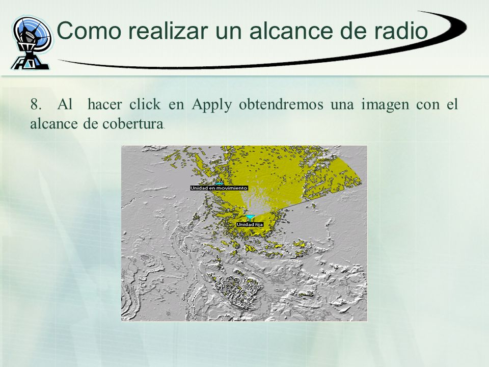 Como realizar un alcance de radio 8. Al hacer click en Apply obtendremos una imagen con el alcance de cobertura.