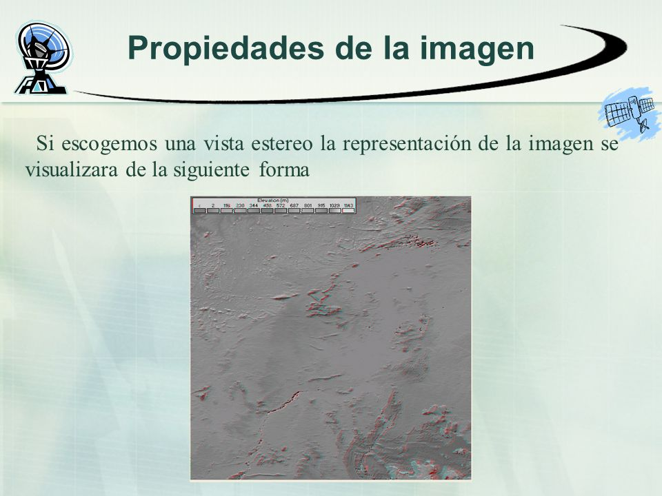 Propiedades de la imagen Si escogemos una vista estereo la representación de la imagen se visualizara de la siguiente forma