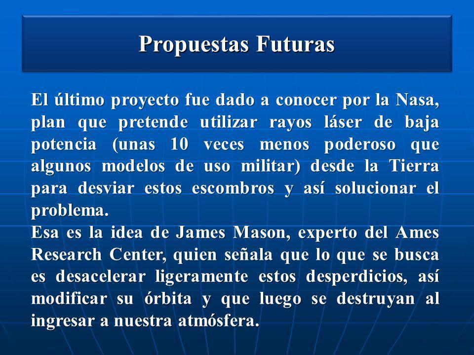 Propuestas Futuras El último proyecto fue dado a conocer por la Nasa, plan que pretende utilizar rayos láser de baja potencia (unas 10 veces menos pod