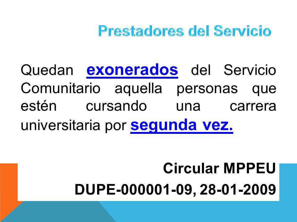 Quedan exonerados del Servicio Comunitario aquella personas que estén cursando una carrera universitaria por segunda vez. Circular MPPEU DUPE-000001-0