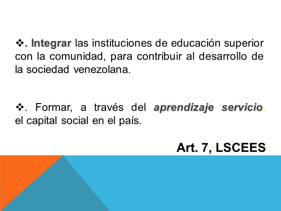 . Integrar. Integrar las instituciones de educación superior con la comunidad, para contribuir al desarrollo de la sociedad venezolana. aprendizaje se
