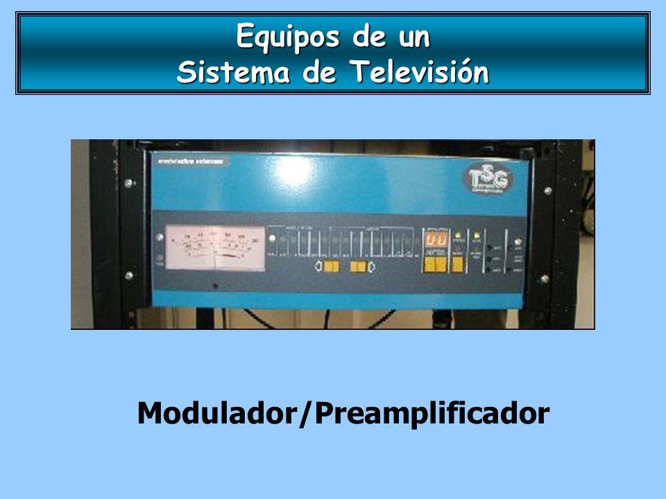 Modulador/Preamplificador Equipos de un Sistema de Televisión