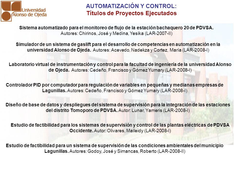 Sistema automatizado para el monitoreo de flujo de la estación bachaquero 20 de PDVSA. Autores: Chirinos, José y Medina, Yesika (LAR-2007-II) Diseño d
