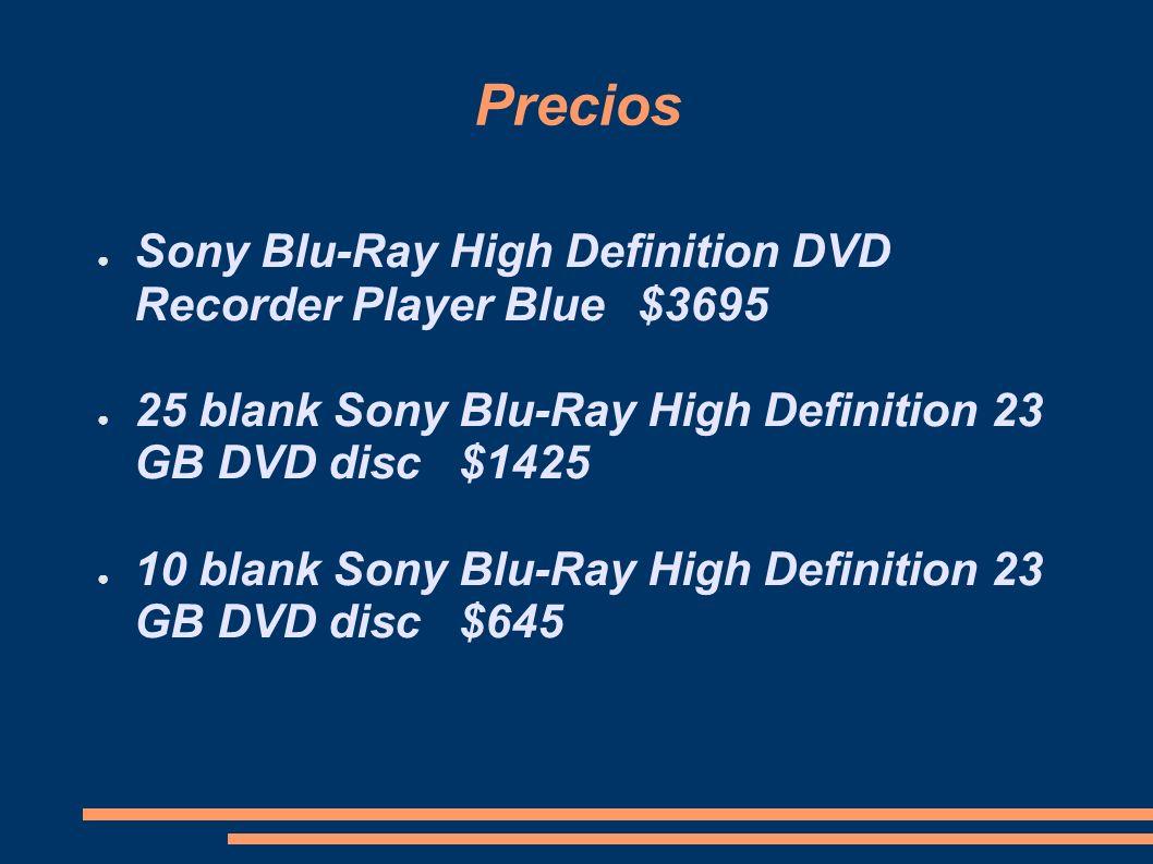 Precios Sony Blu-Ray High Definition DVD Recorder Player Blue $3695 25 blank Sony Blu-Ray High Definition 23 GB DVD disc $1425 10 blank Sony Blu-Ray H