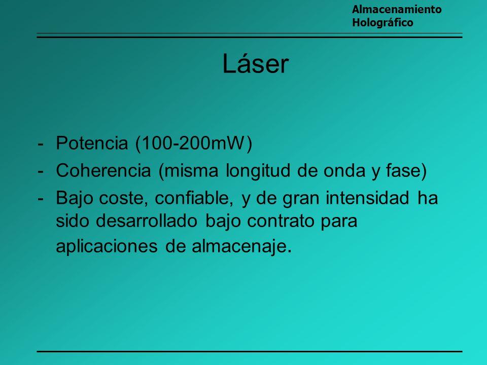 Láser -Potencia (100-200mW) -Coherencia (misma longitud de onda y fase) -Bajo coste, confiable, y de gran intensidad ha sido desarrollado bajo contrat