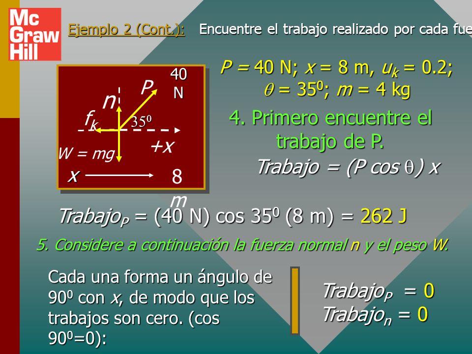 Ejemplo 2: Una fuerza de 40 N jala una bloque de 4 kg una distancia horizontal de 8 m.