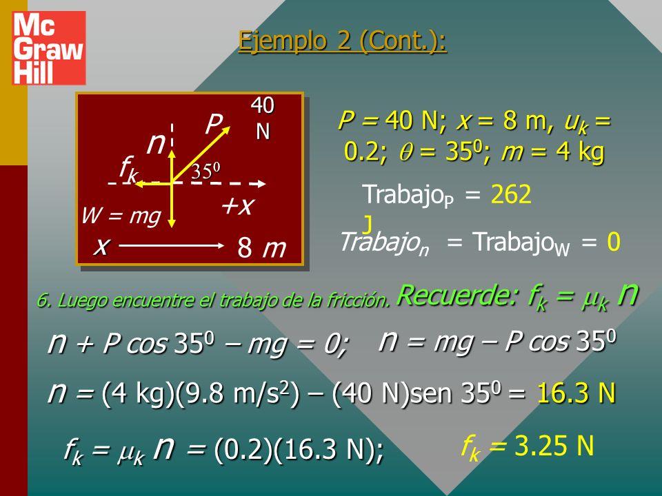 Ejemplo 2 (Cont.): Encuentre el trabajo realizado por cada fuerza.