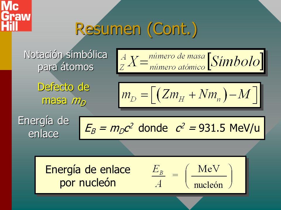Resumen de definiciones Nucleón es un término general para denotar una partícula nuclear; esto es, o protón o neutrón. El número de masa A de un eleme