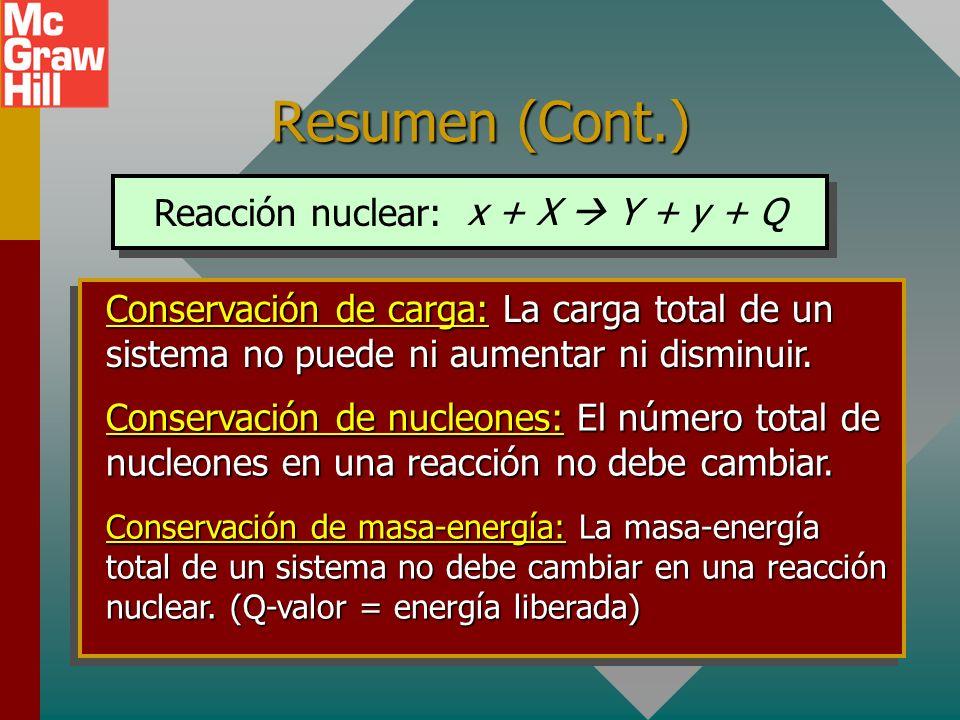 Resumen (Radioactividad) Núcleos restantes Actividad R Masa restante Número de vidas medias: La vida media T 1/2 de un isótopo es el tiempo en el que