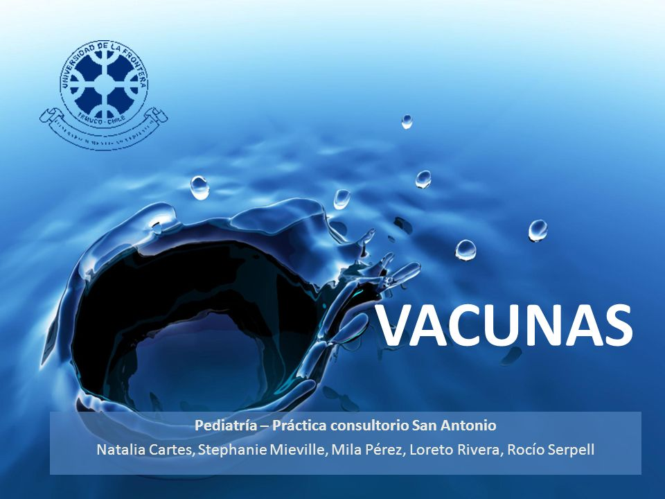 VACUNAS Pediatría – Práctica consultorio San Antonio Natalia Cartes, Stephanie Mieville, Mila Pérez, Loreto Rivera, Rocío Serpell