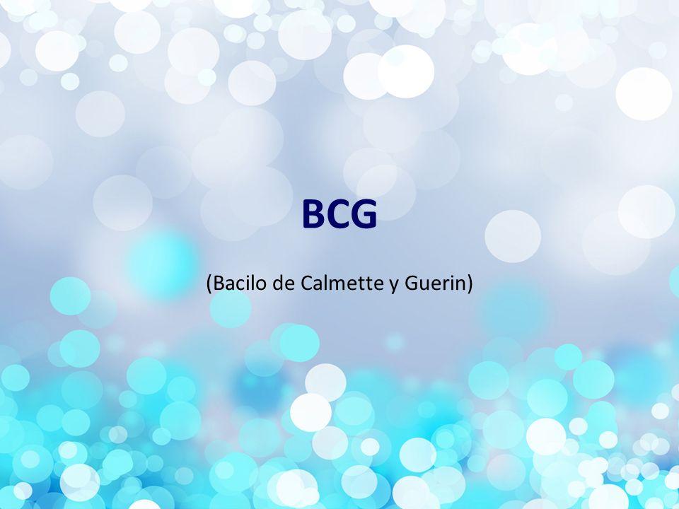 BCG (Bacilo de Calmette y Guerin)