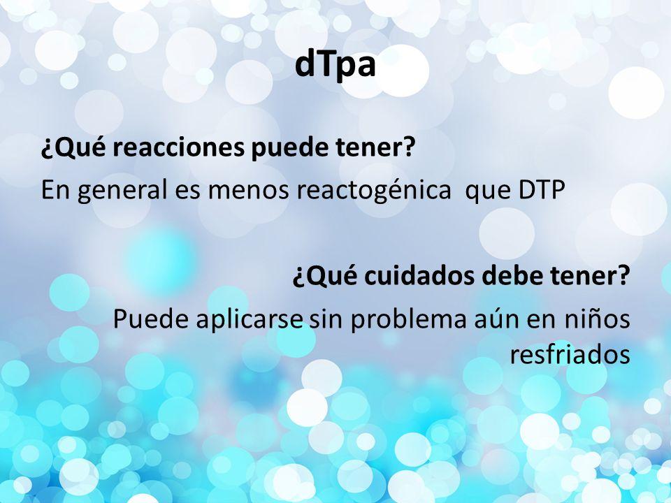 dTpa ¿Qué reacciones puede tener.