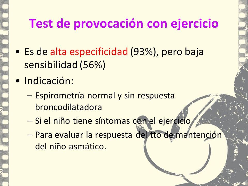 Test de provocación con ejercicio Es de alta especificidad (93%), pero baja sensibilidad (56%) Indicación: –Espirometría normal y sin respuesta bronco