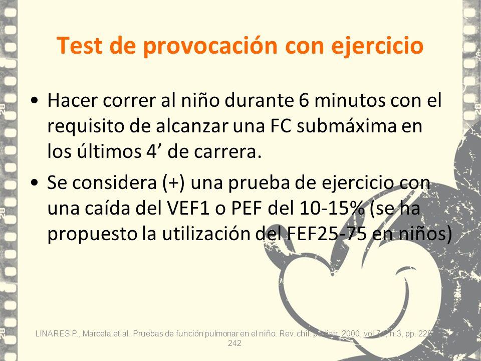 Test de provocación con ejercicio Hacer correr al niño durante 6 minutos con el requisito de alcanzar una FC submáxima en los últimos 4 de carrera. Se