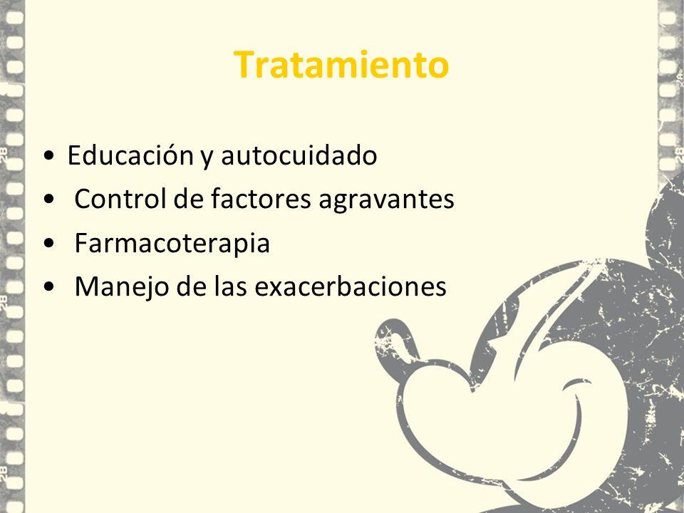 Tratamiento Educación y autocuidado Control de factores agravantes Farmacoterapia Manejo de las exacerbaciones