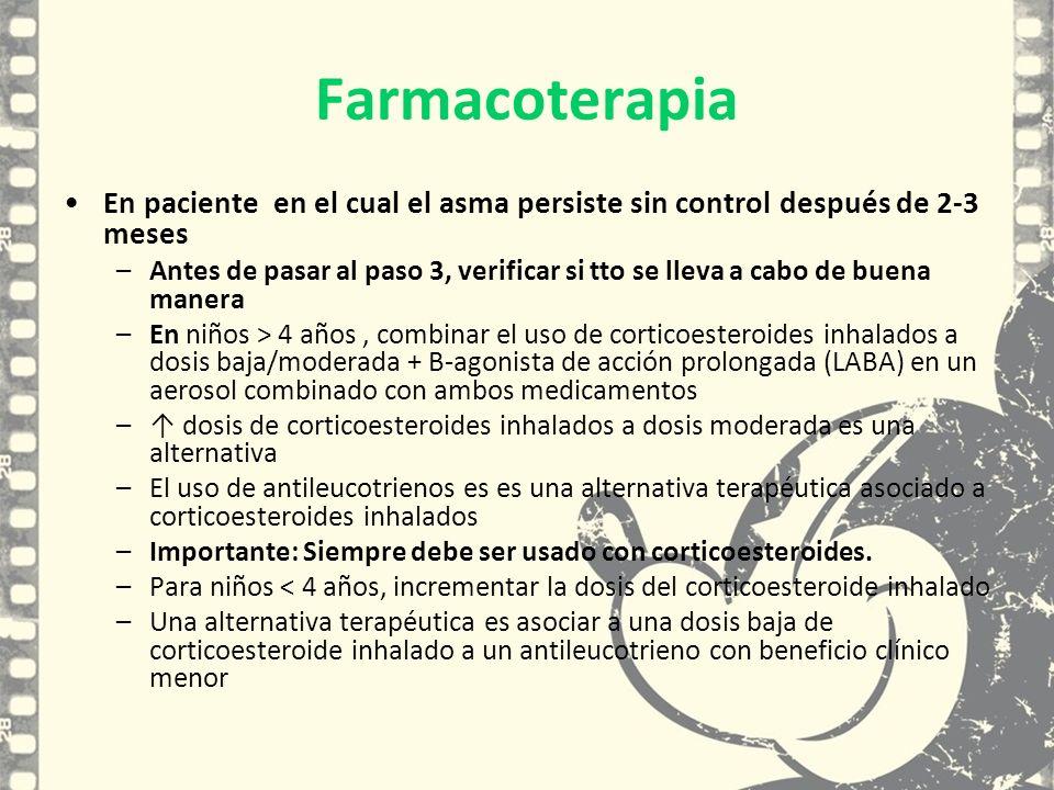 Farmacoterapia En paciente en el cual el asma persiste sin control después de 2-3 meses –Antes de pasar al paso 3, verificar si tto se lleva a cabo de