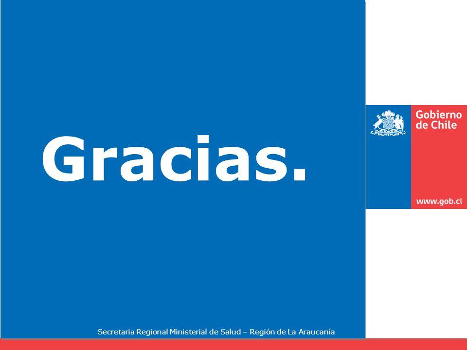 Gracias. Secretaria Regional Ministerial de Salud – Región de La Araucanía