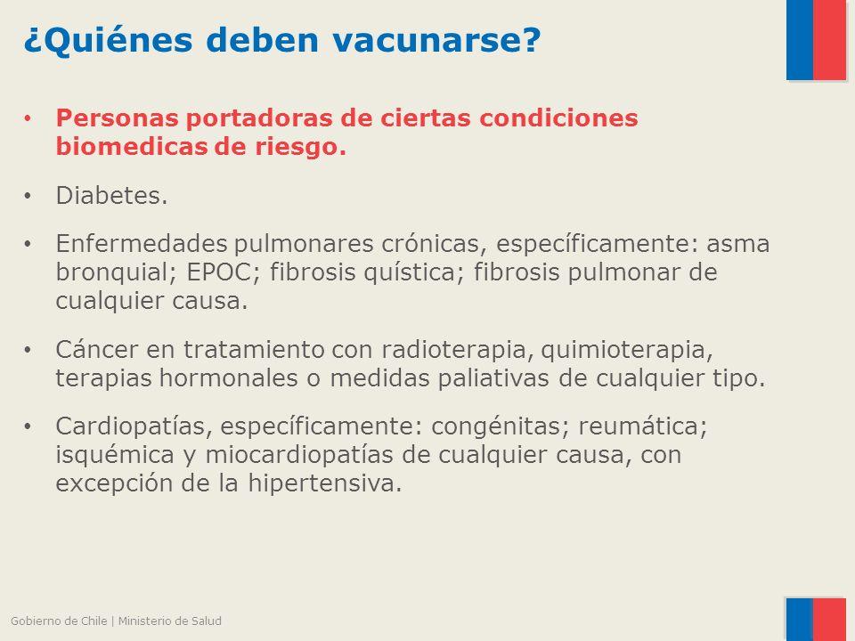 Personas portadoras de ciertas condiciones biomedicas de riesgo.