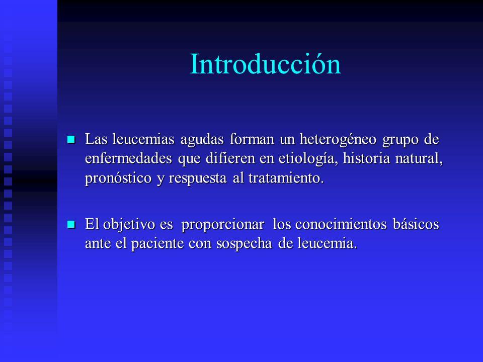 Introducción Las leucemias agudas forman un heterogéneo grupo de enfermedades que difieren en etiología, historia natural, pronóstico y respuesta al t