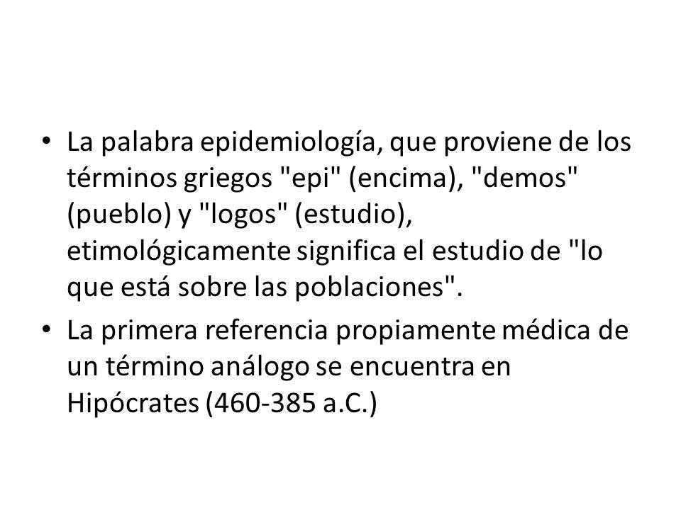 La palabra epidemiología, que proviene de los términos griegos