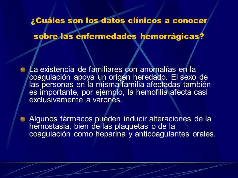 ¿Cuáles son los datos clínicos a conocer sobre las enfermedades hemorrágicas? La existencia de familiares con anomalías en la coagulación apoya un ori